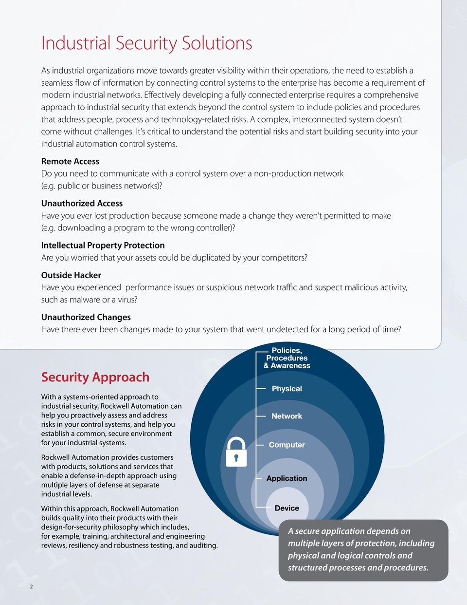 Effectively developing a fully connected enterprise requires a comprehensive approach to industrial security that extends beyond the control system to include policies and procedures that address