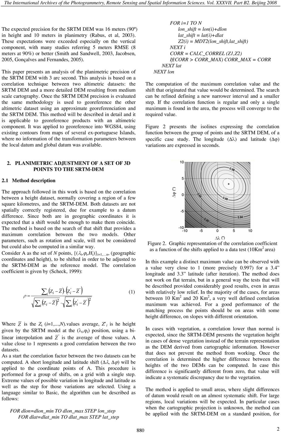 Fernandes, 2005). Ths paper presents an analyss of the planmetrc precson of the SRTM DEM wth 3 arc second.