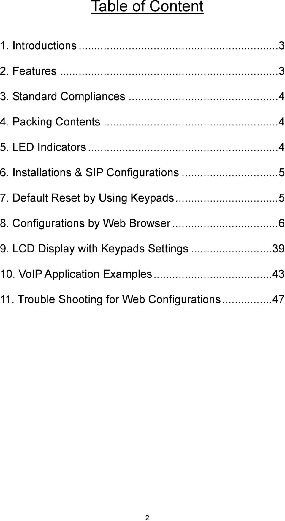 Default Reset by Using Keypads...5 8. Configurations by Web Browser...6 9.