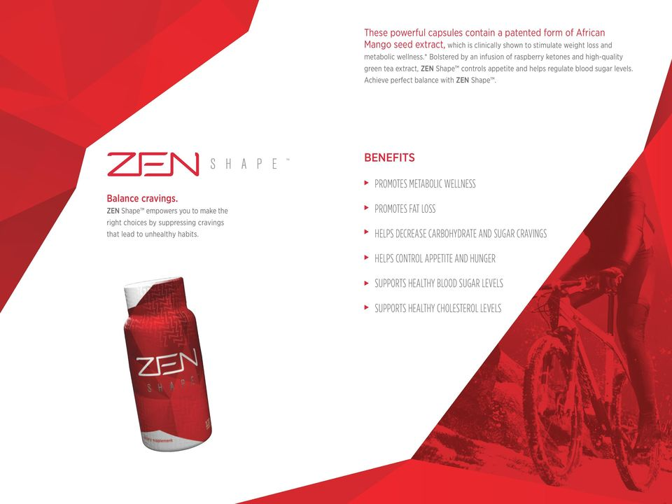Achieve perfect balance with ZEN Shape. BENEFITS Balance cravings.