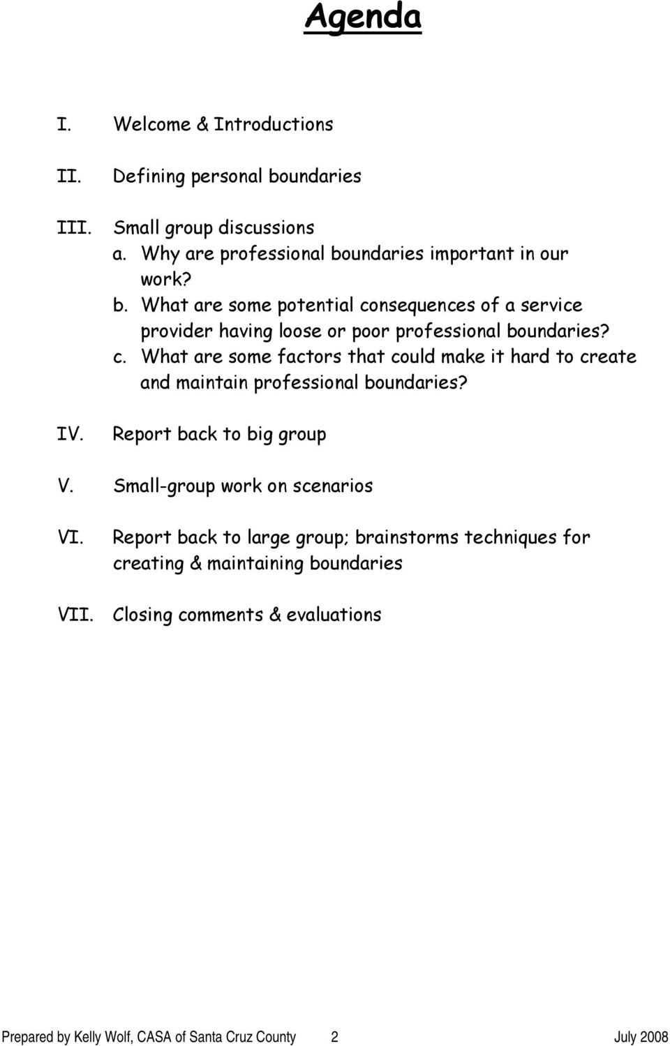 c. What are some factors that could make it hard to create and maintain professional boundaries? Report back to big group V.