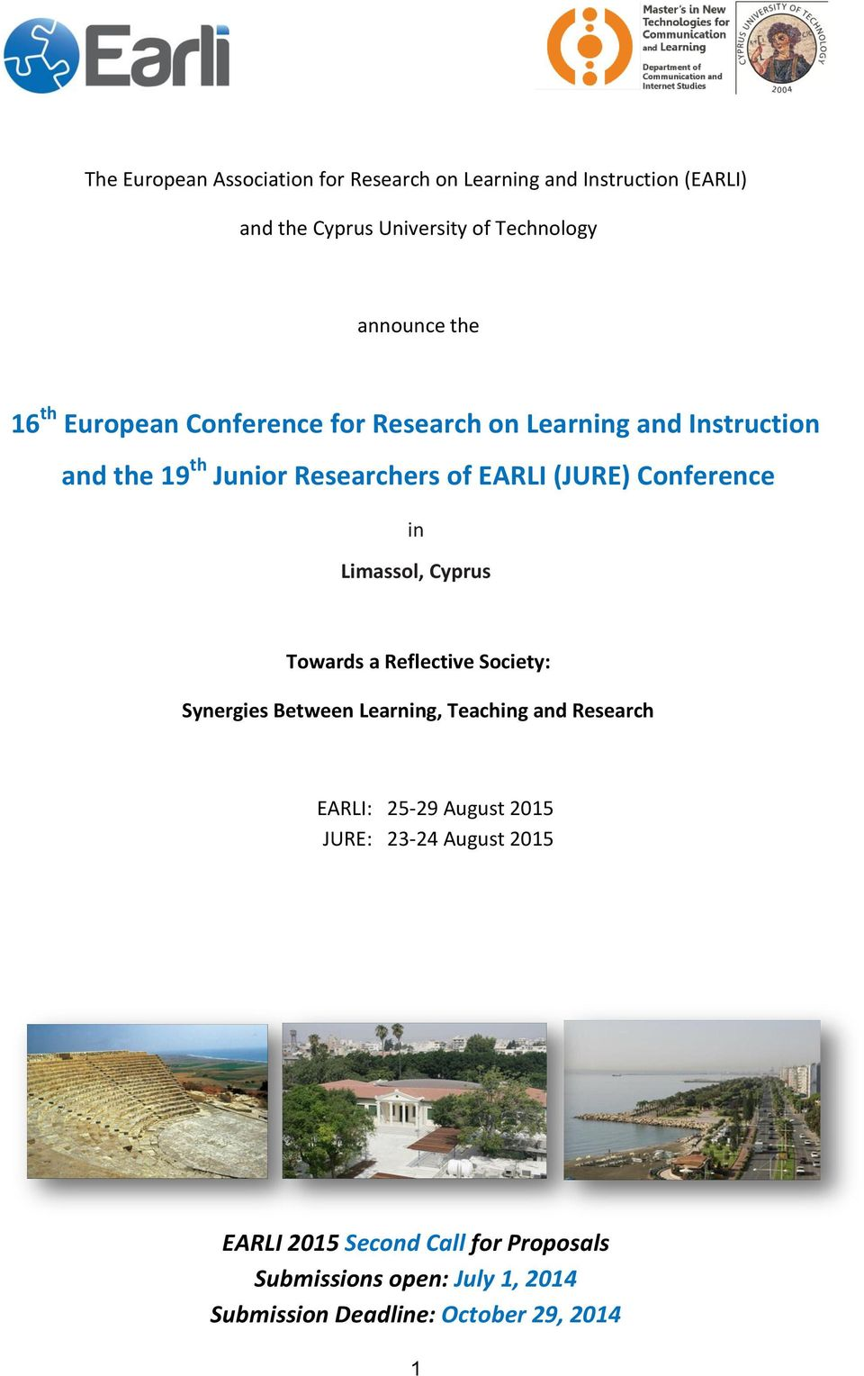 in Limassol, Cyprus Towards a Reflective Society: Synergies Between Learning, Teaching and Research EARLI: 25-29 August 2015