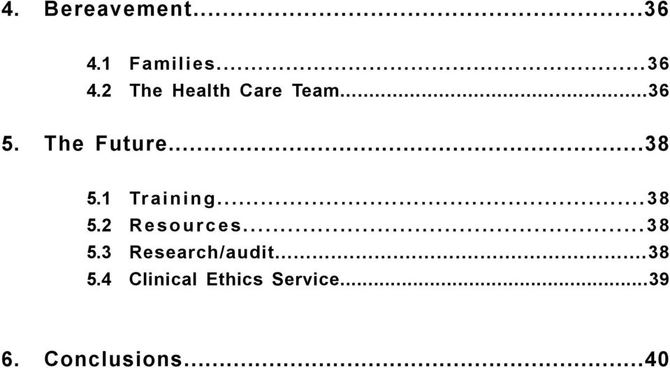 ..38 5.3 Research/audit...38 5.4 Clinical Ethics Service.