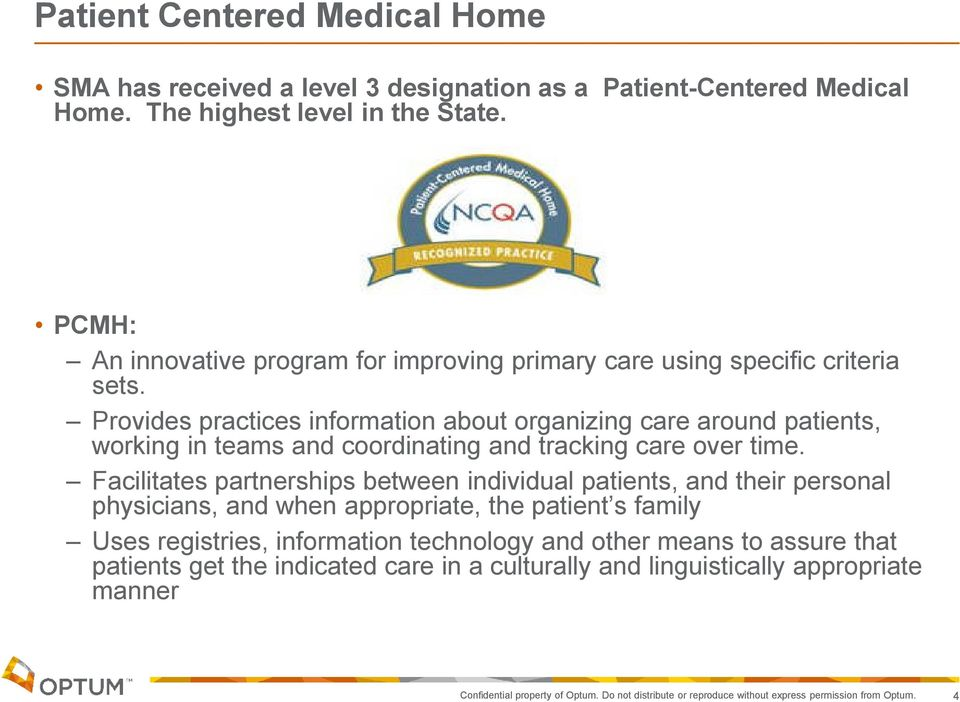 Provides practices information about organizing care around patients, working in teams and coordinating and tracking care over time.