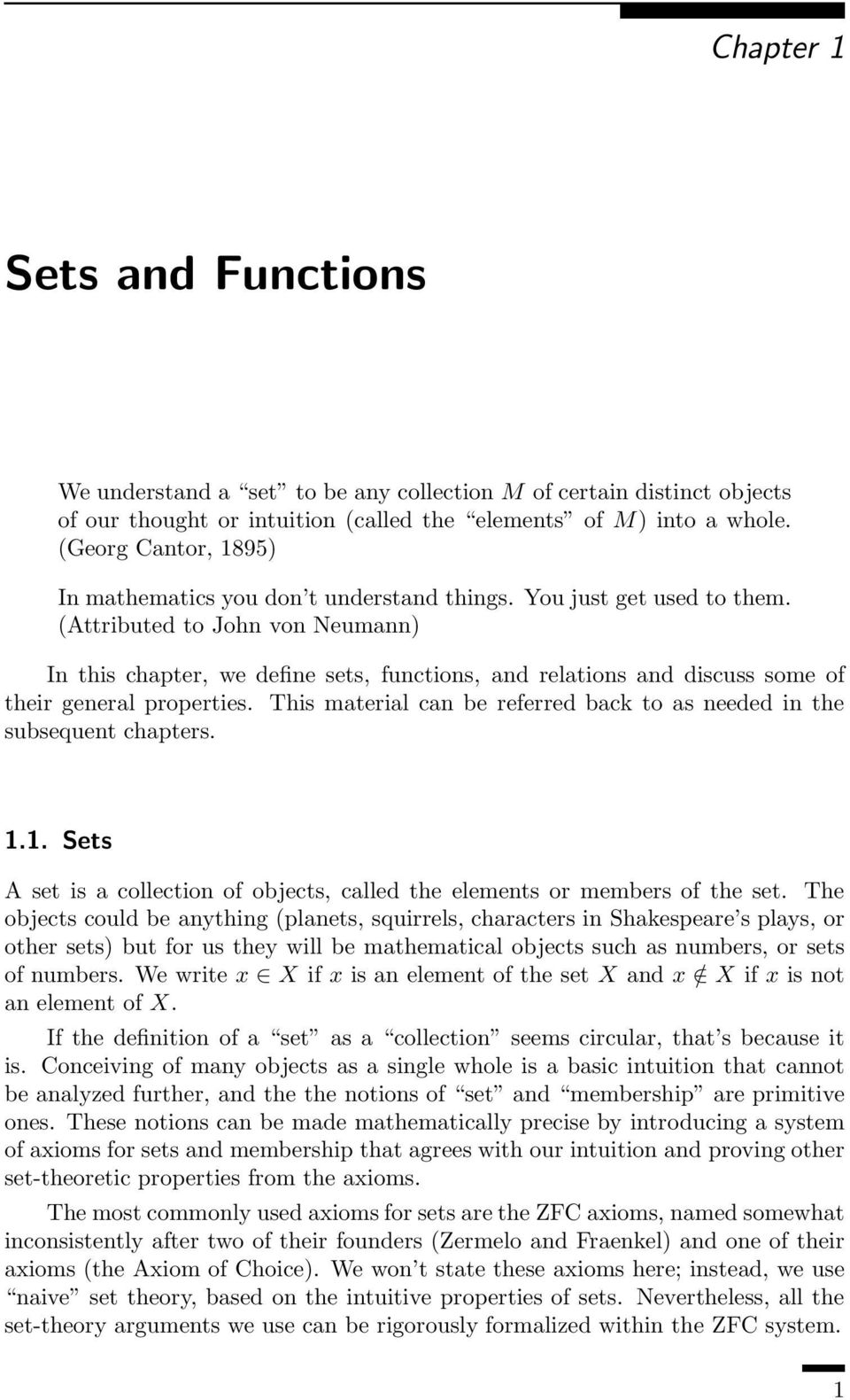 (Attributed to John von Neumann) In this chapter, we define sets, functions, and relations and discuss some of their general properties.