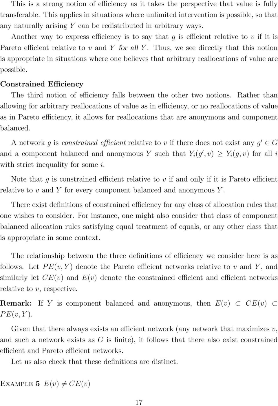Another way to express efficiency is to say that g is efficient relative to v if it is Pareto efficient relative to v and Y for all Y.