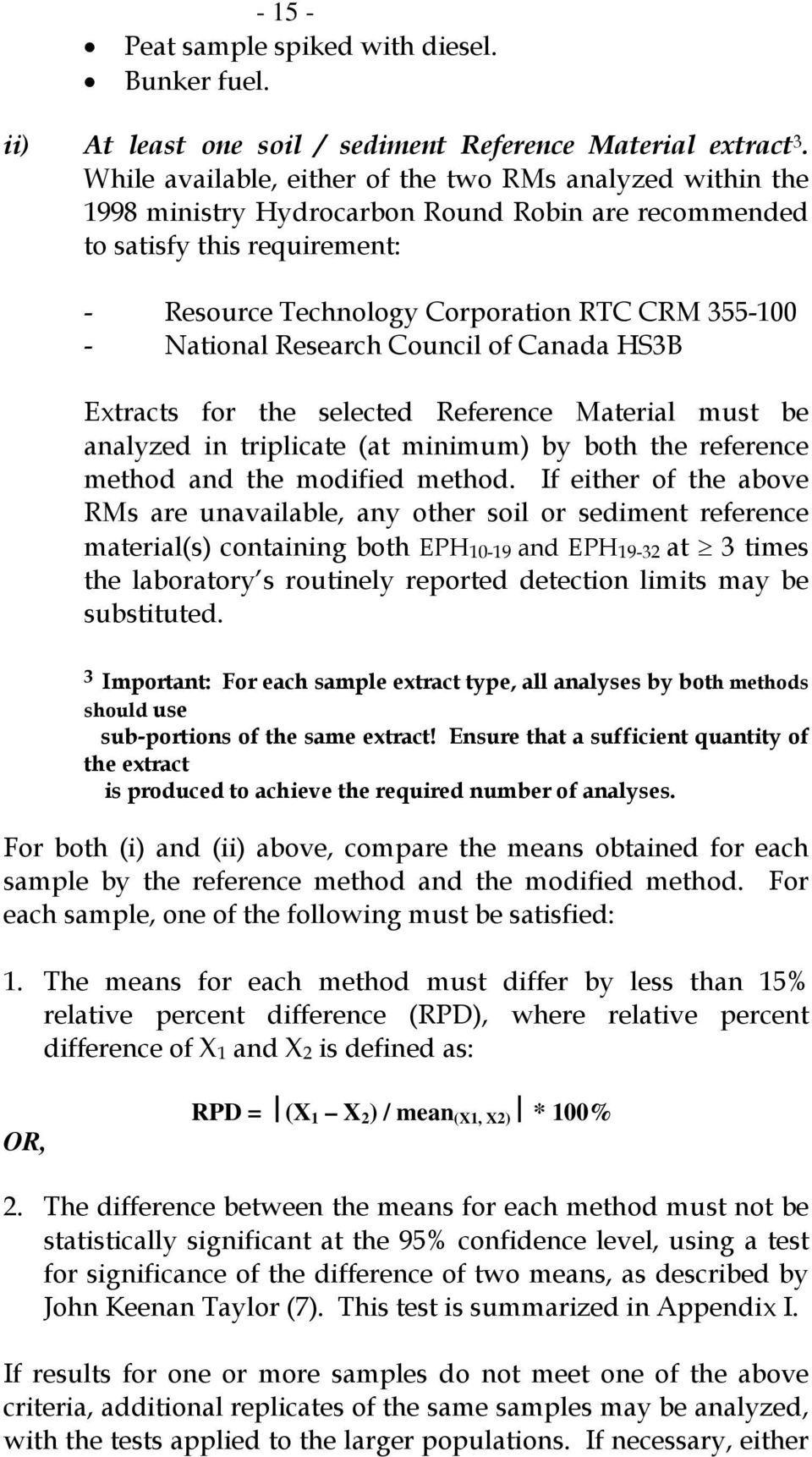 National Research Council of Canada HS3B Extracts for the selected Reference Material must be analyzed in triplicate (at minimum) by both the reference method and the modified method.