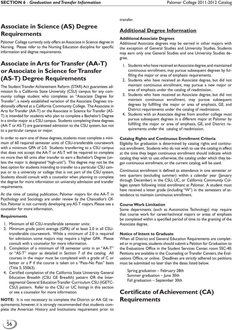 Associate in Arts for Transfer (AA-T) or Associate in Science for Transfer (AS-T) Degree The Student Transfer Achievement Reform (STAR) Act guarantees admission fo a California State University (CSU)