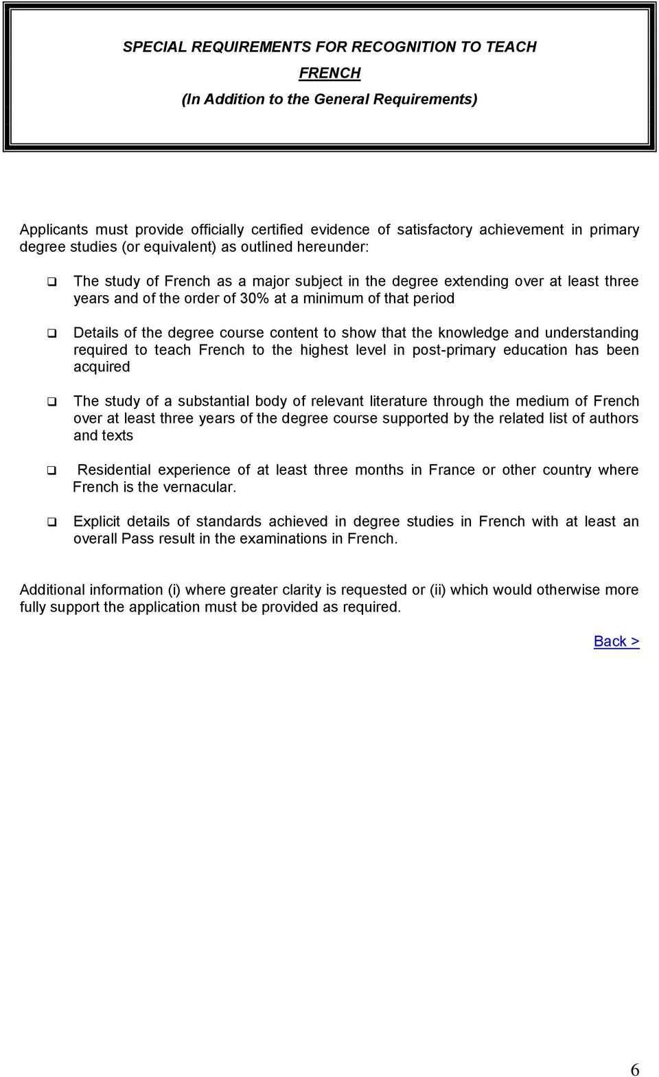 literature through the medium of French over at least three years of the degree course supported by the related list of authors and texts Residential experience of at least three months
