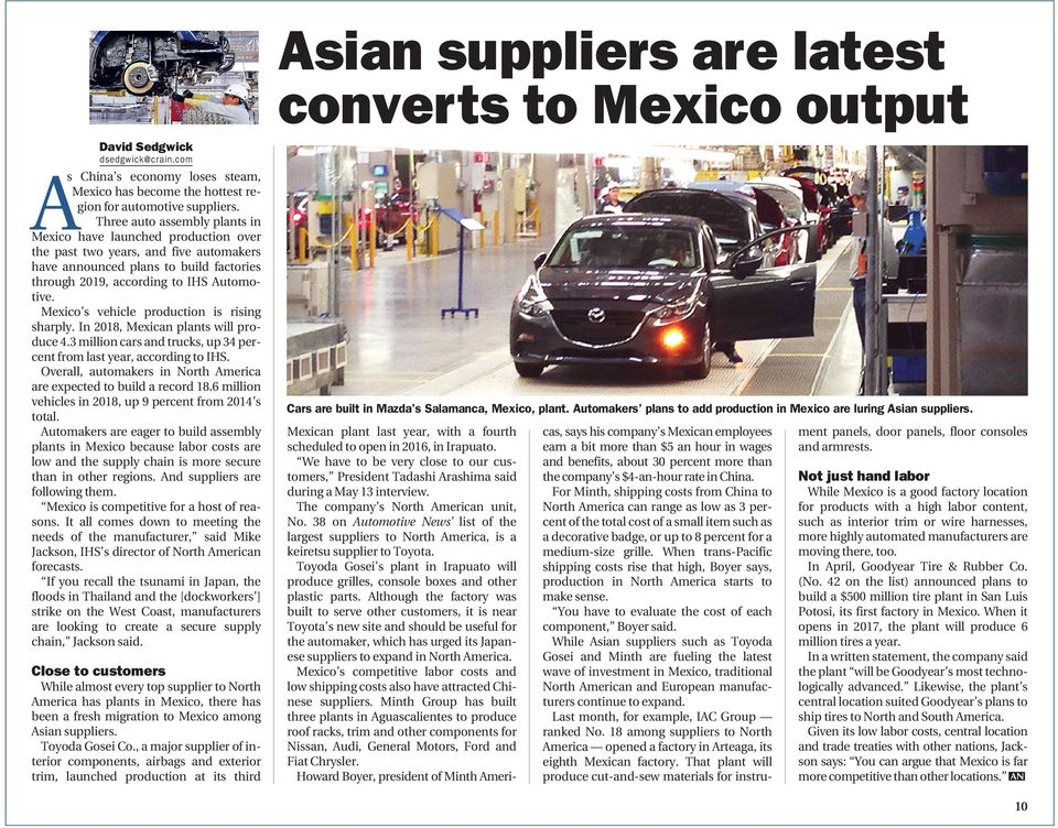 Mexico s vehicle production is rising sharply. In 2018, Mexican plants will produce 4.3 million cars and trucks, up 34 percent from last year, according to IHS.