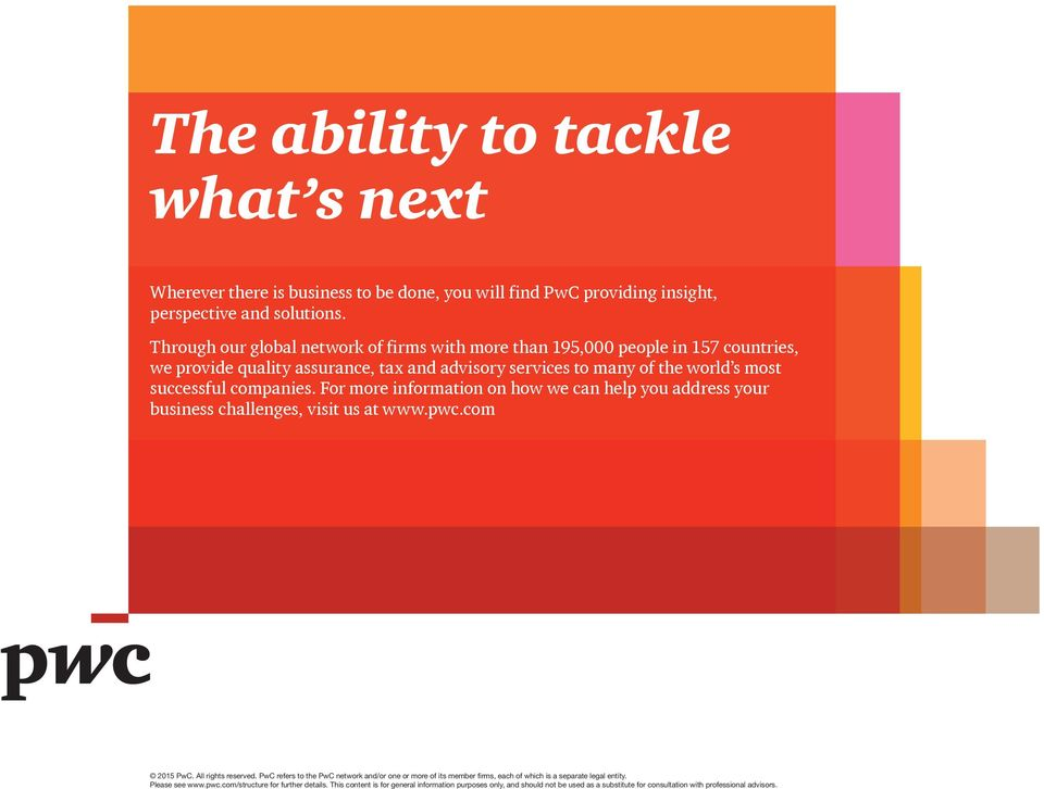 For more information on how we can help you address your business challenges, visit us at www.pwc.com 2015 PwC. All rights reserved.