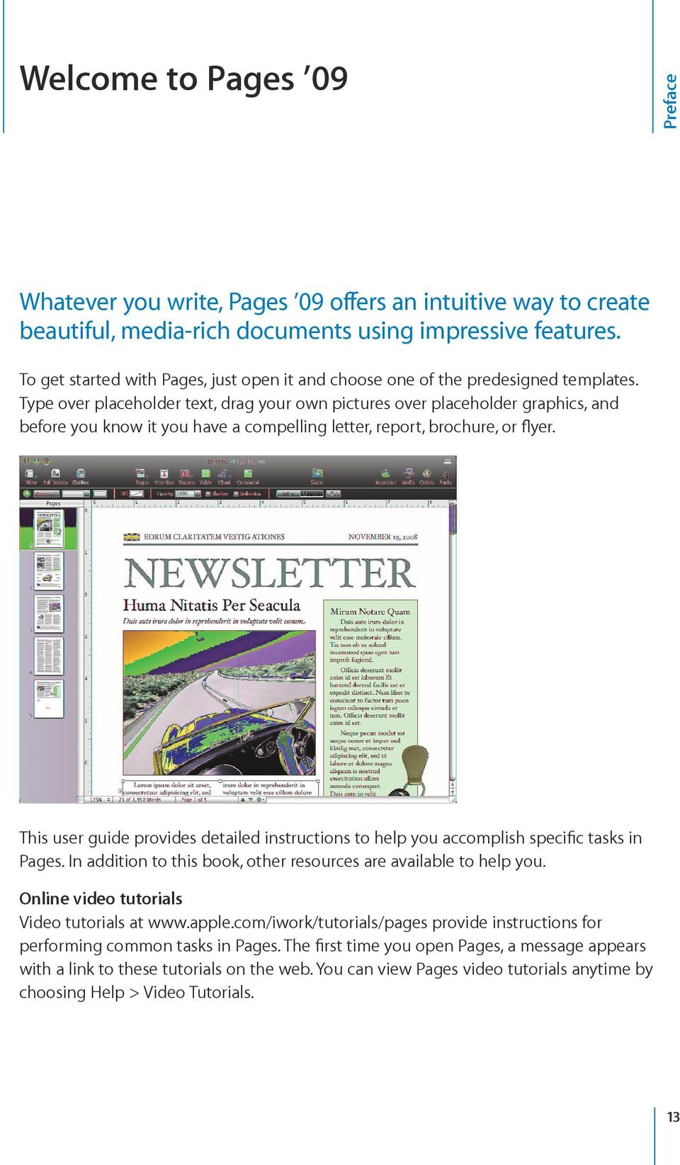 Type over placeholder text, drag your own pictures over placeholder graphics, and before you know it you have a compelling letter, report, brochure, or flyer.