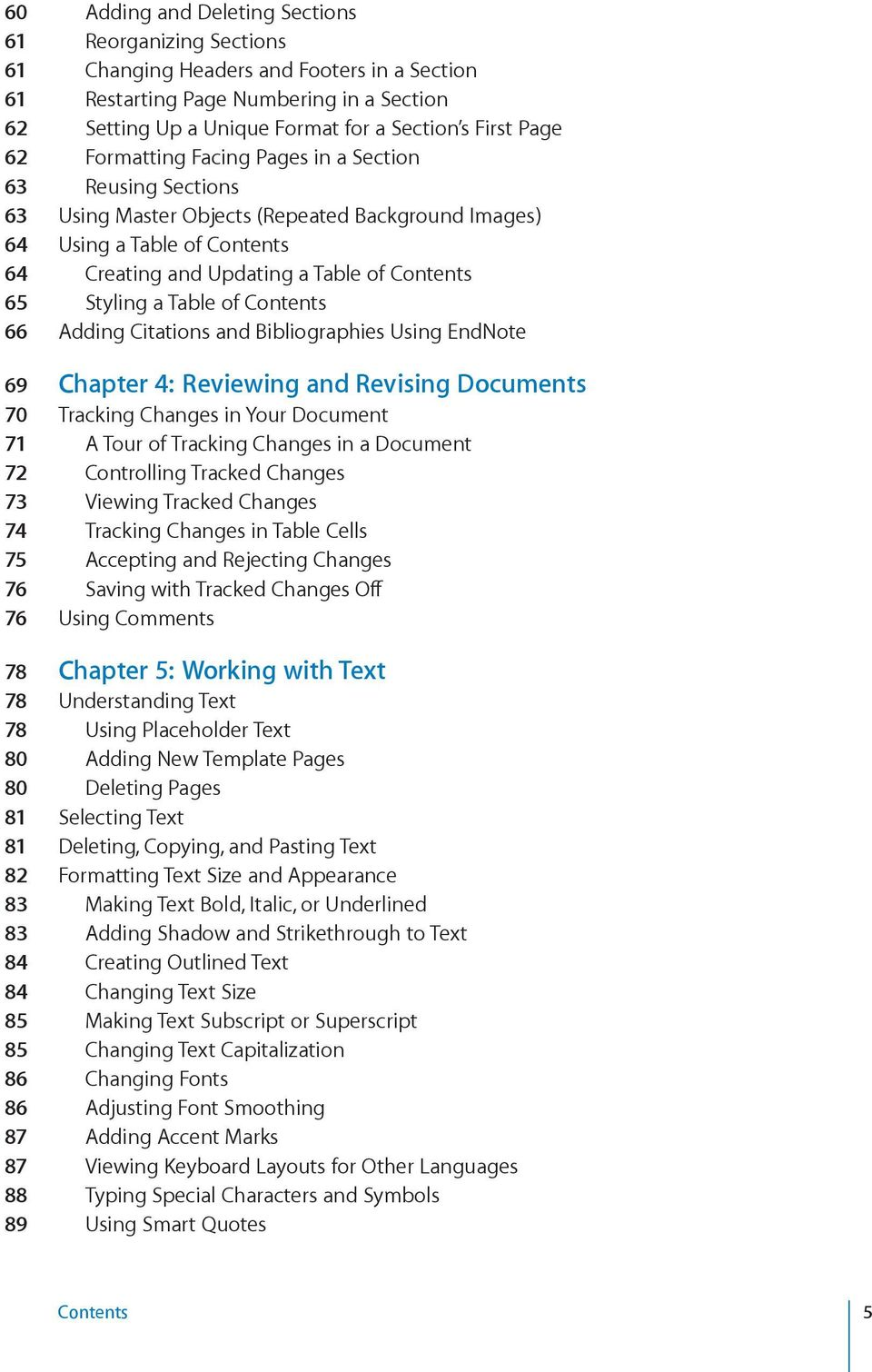 Styling a Table of Contents 66 Adding Citations and Bibliographies Using EndNote 69 Chapter 4: Reviewing and Revising Documents 70 Tracking Changes in Your Document 71 A Tour of Tracking Changes in a