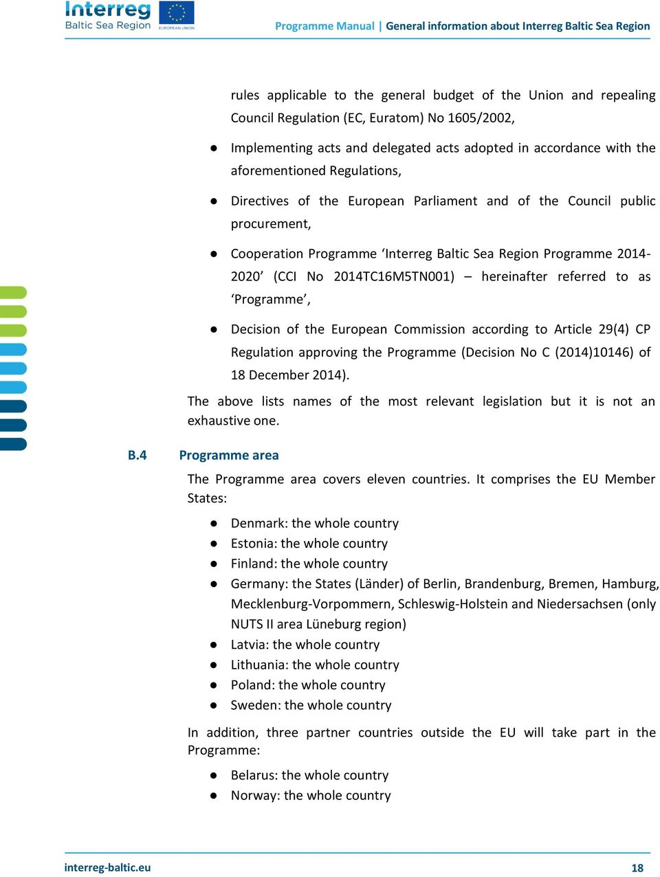 Sea Region Programme 2014-2020 (CCI No 2014TC16M5TN001) hereinafter referred to as Programme, Decision of the European Commission according to Article 29(4) CP Regulation approving the Programme