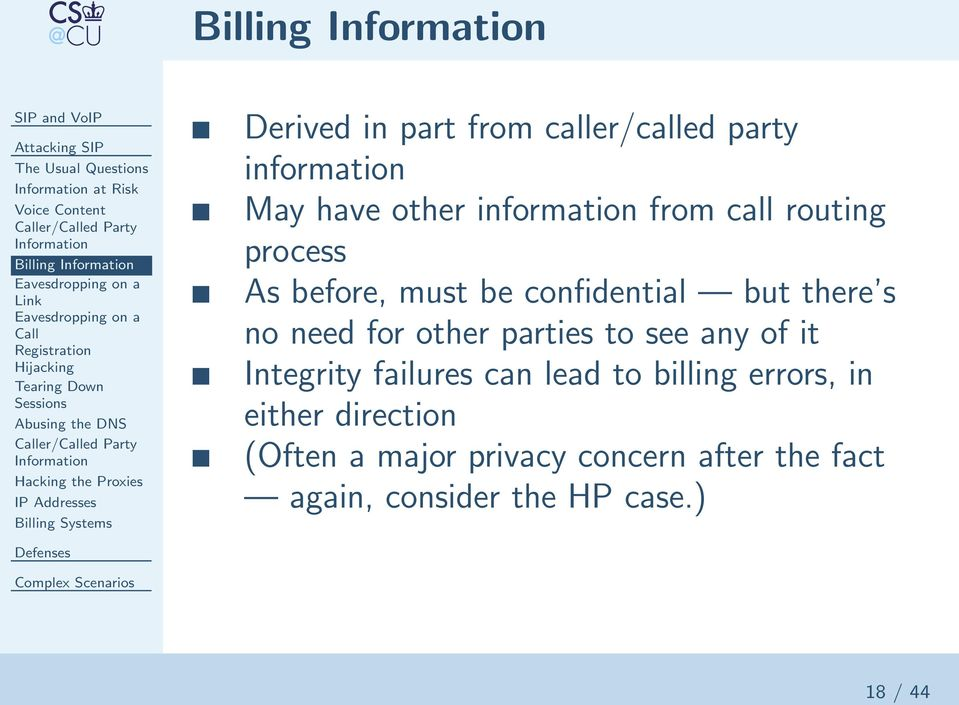 from call routing process As before, must be confidential but there s no need for other parties to see any of it Integrity