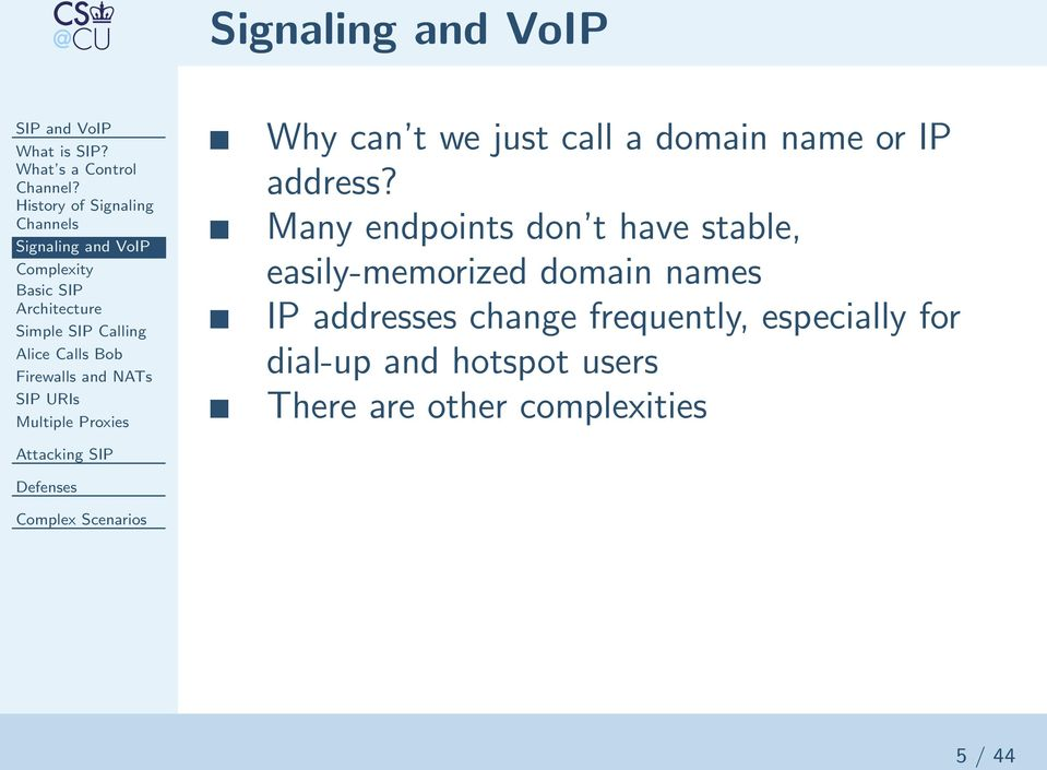 Calls Bob Firewalls and NATs SIP URIs Multiple Proxies Why can t we just call a domain name or IP address?