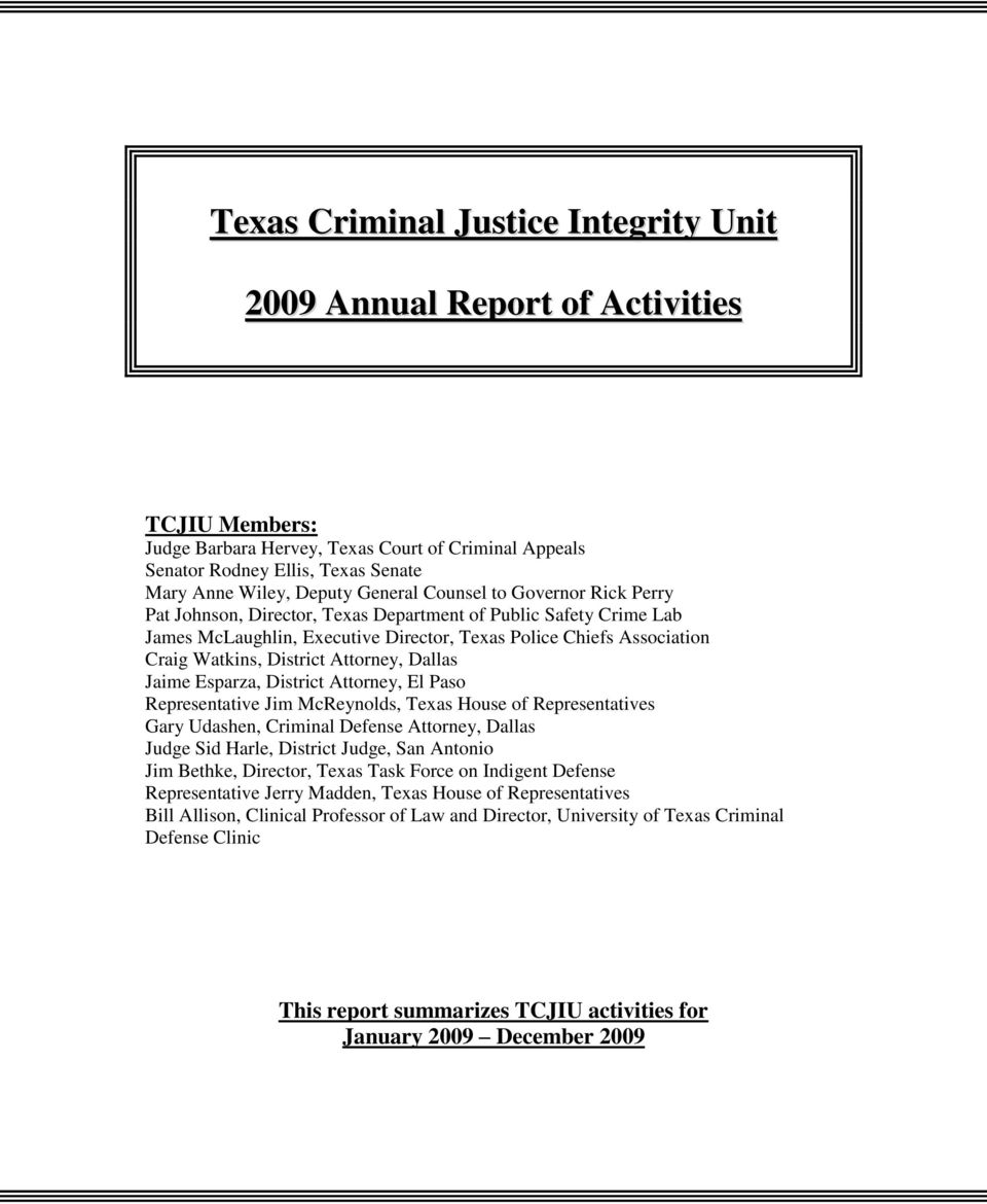 Attorney, Dallas Jaime Esparza, District Attorney, El Paso Representative Jim McReynolds, Texas House of Representatives Gary Udashen, Criminal Defense Attorney, Dallas Judge Sid Harle, District