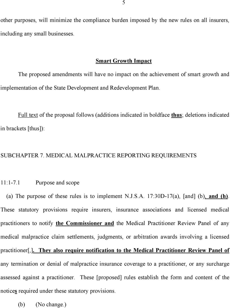 Full text of the proposal follows (additions indicated in boldface thus; deletions indicated in brackets [thus]): SUBCHAPTER 7. MEDICAL MALPRACTICE REPORTING REQUIREMENTS 11:1-7.