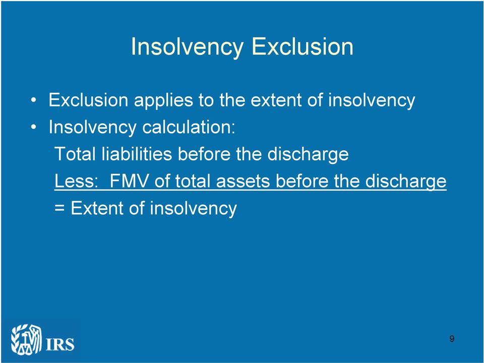 liabilities before the discharge Less: FMV of