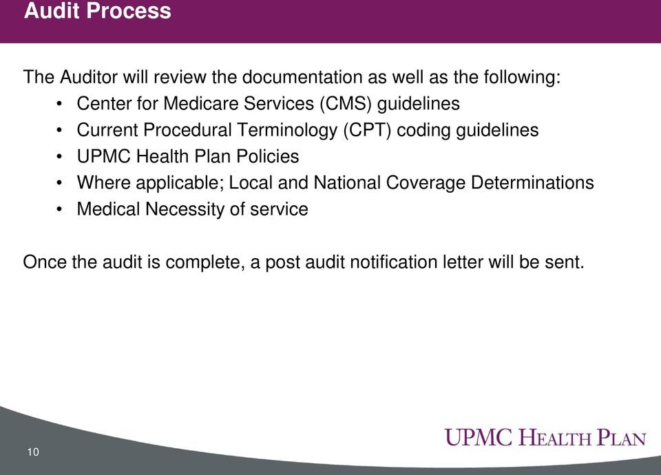 UPMC Health Plan Policies Where applicable; Local and National Coverage Determinations