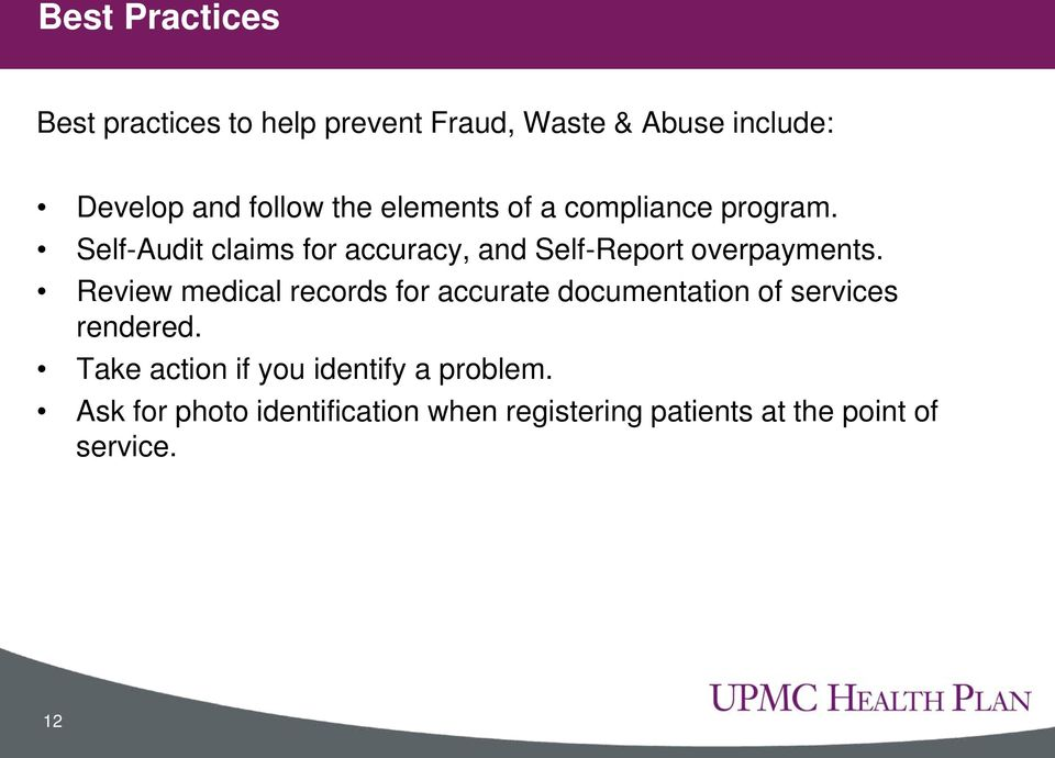 Self-Audit claims for accuracy, and Self-Report overpayments.