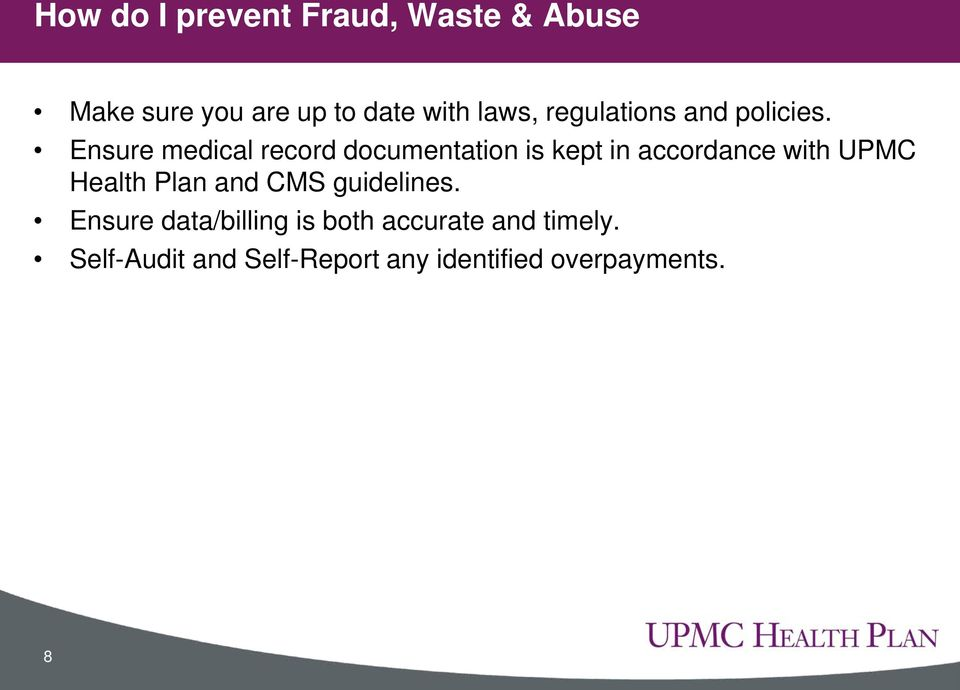 Ensure medical record documentation is kept in accordance with UPMC Health