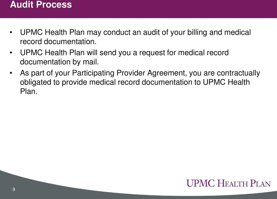 UPMC Health Plan will send you a request for medical record documentation by mail.
