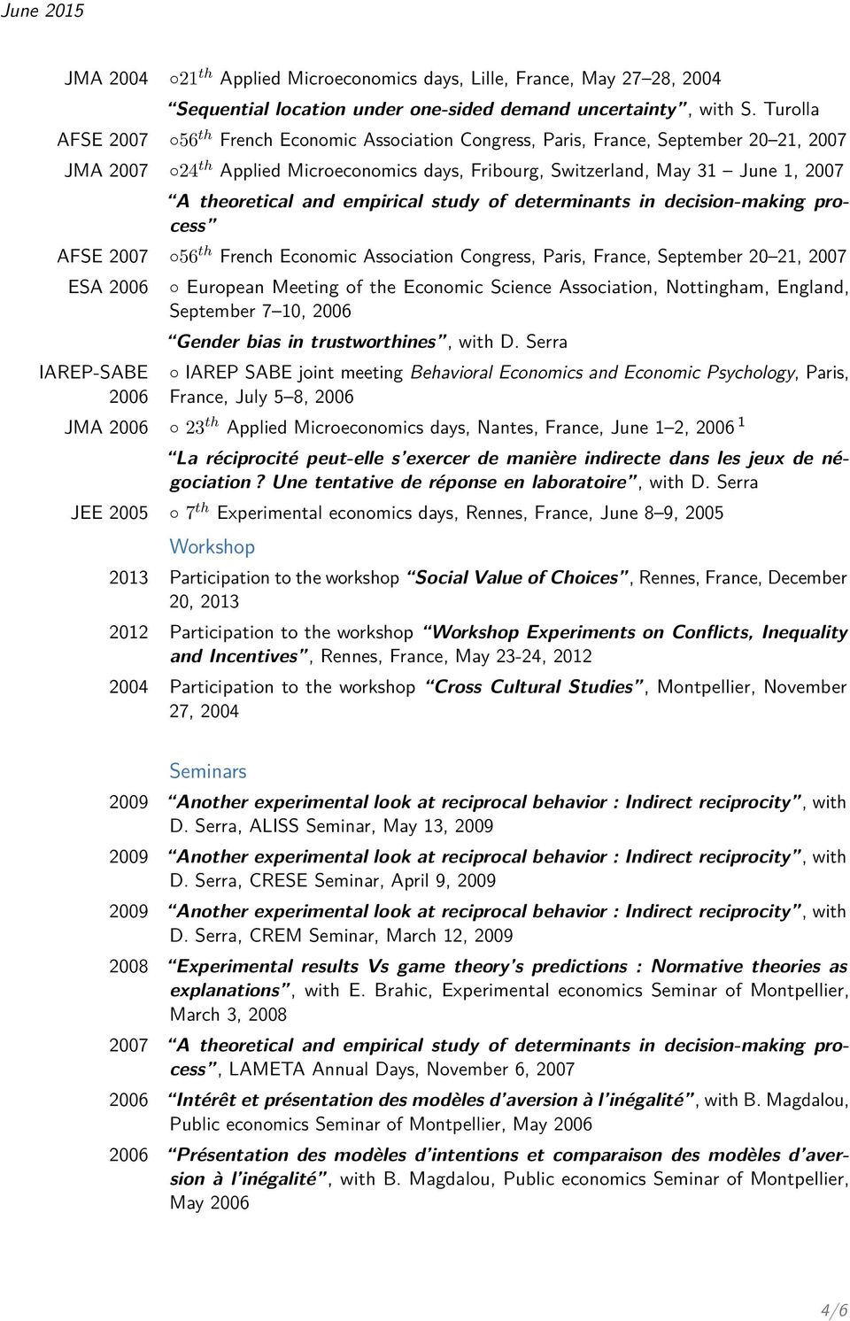 and empirical study of determinants in decision-making process AFSE 2007 56 th French Economic Association Congress, Paris, France, September 20 21, 2007 ESA 2006 IAREP-SABE 2006 European Meeting of