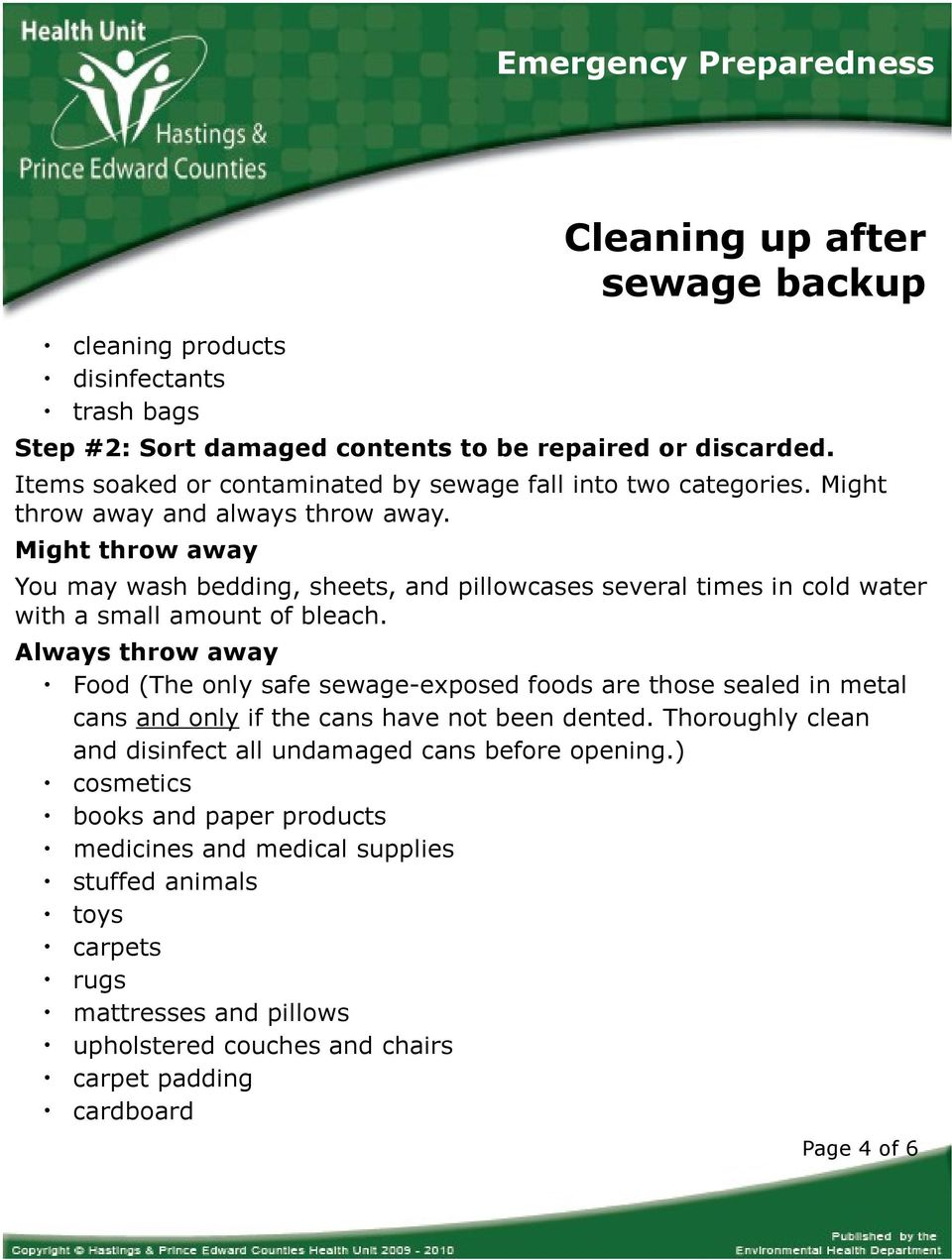 Always throw away Food (The only safe sewage-exposed foods are those sealed in metal cans and only if the cans have not been dented.