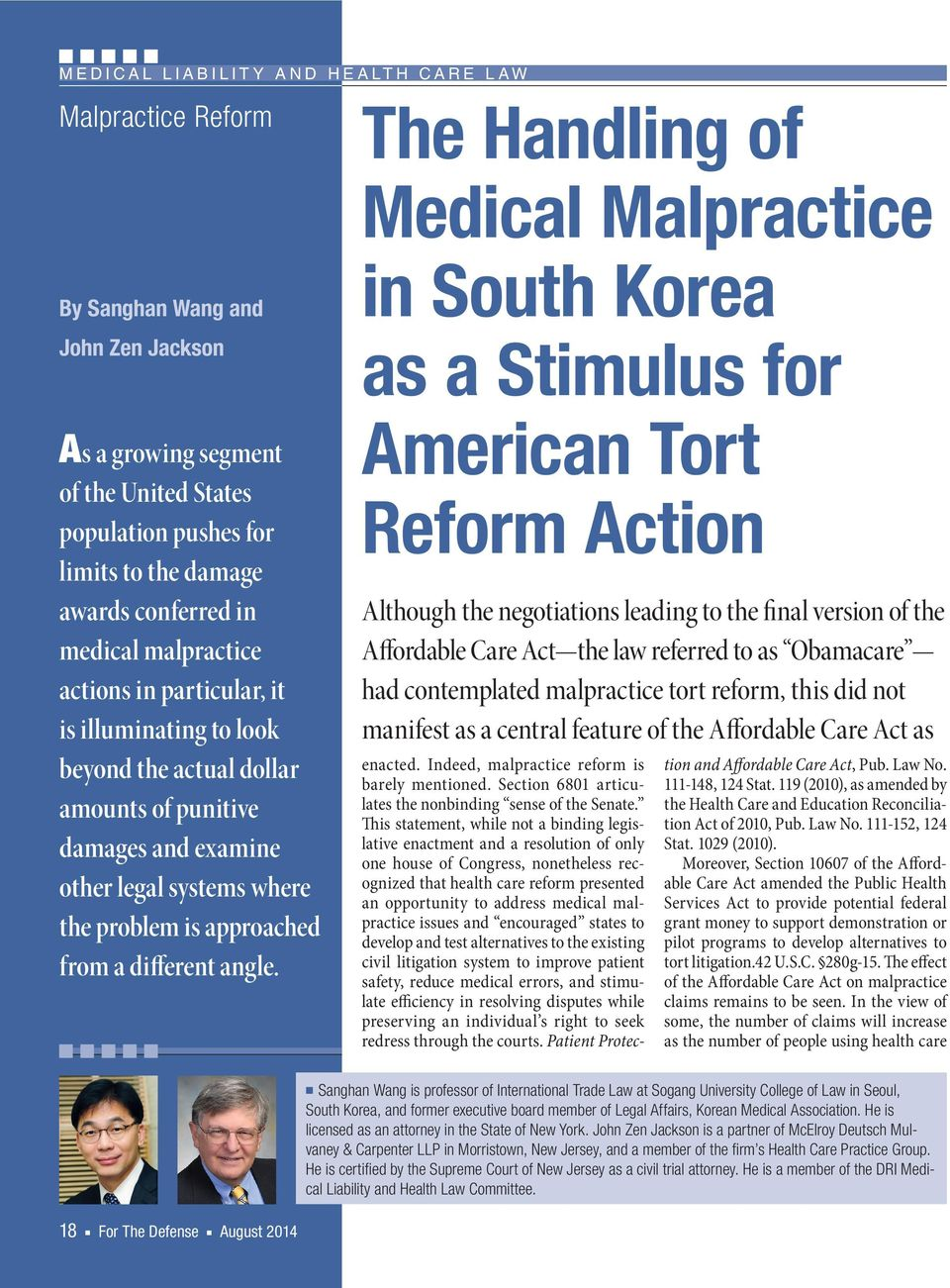 The Handling of Medical Malpractice in South Korea as a Stimulus for American Tort Reform Action Although the negotiations leading to the final version of the Affordable Care Act the law referred to