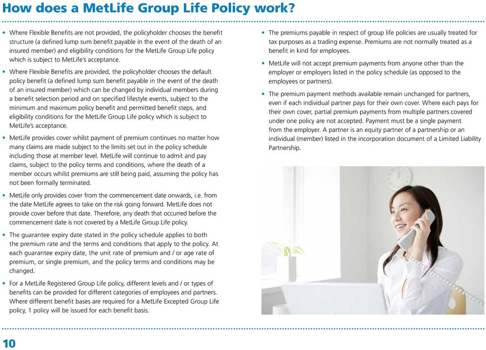 for the MetLife Group Life policy which is subject to MetLife s acceptance.
