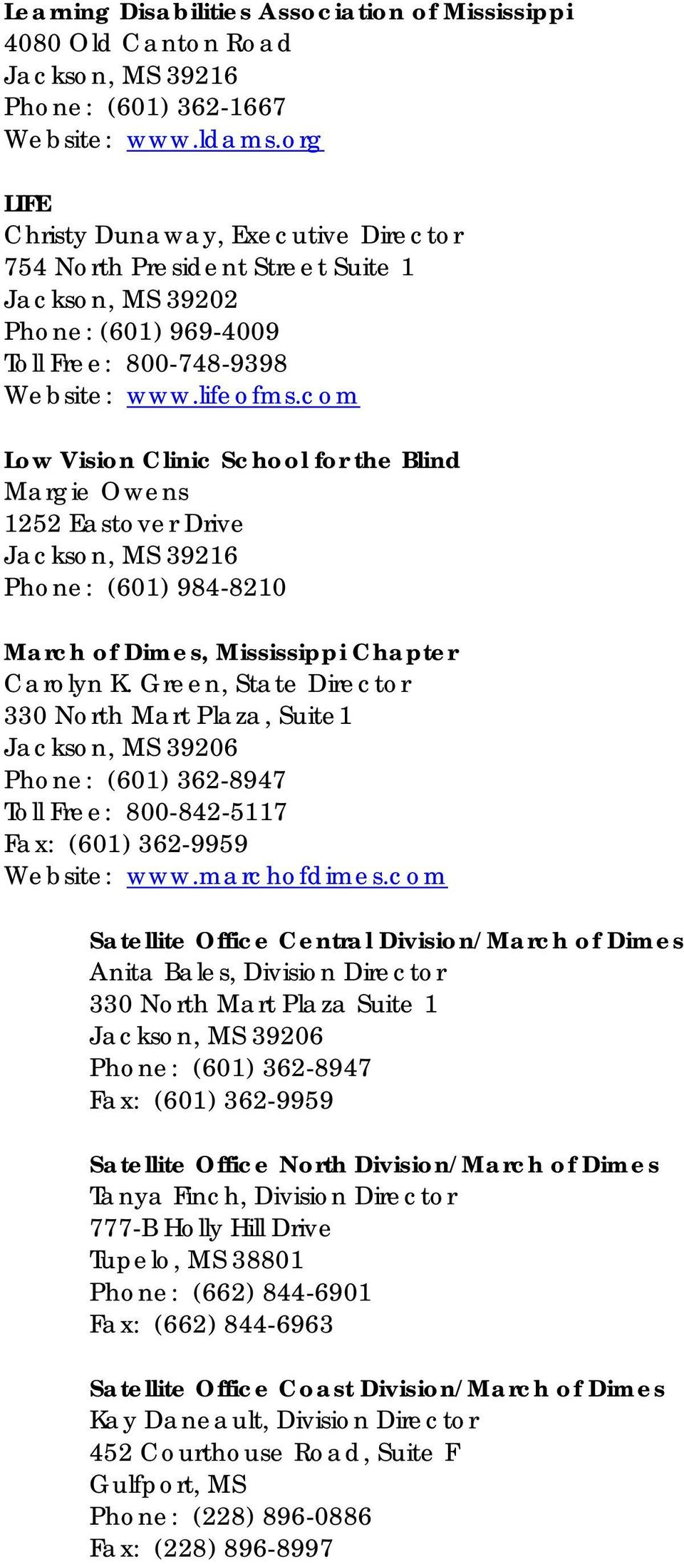 com Low Vision Clinic School for the Blind Margie Owens 1252 Eastover Drive Phone: (601) 984-8210 March of Dimes, Mississippi Chapter Carolyn K.