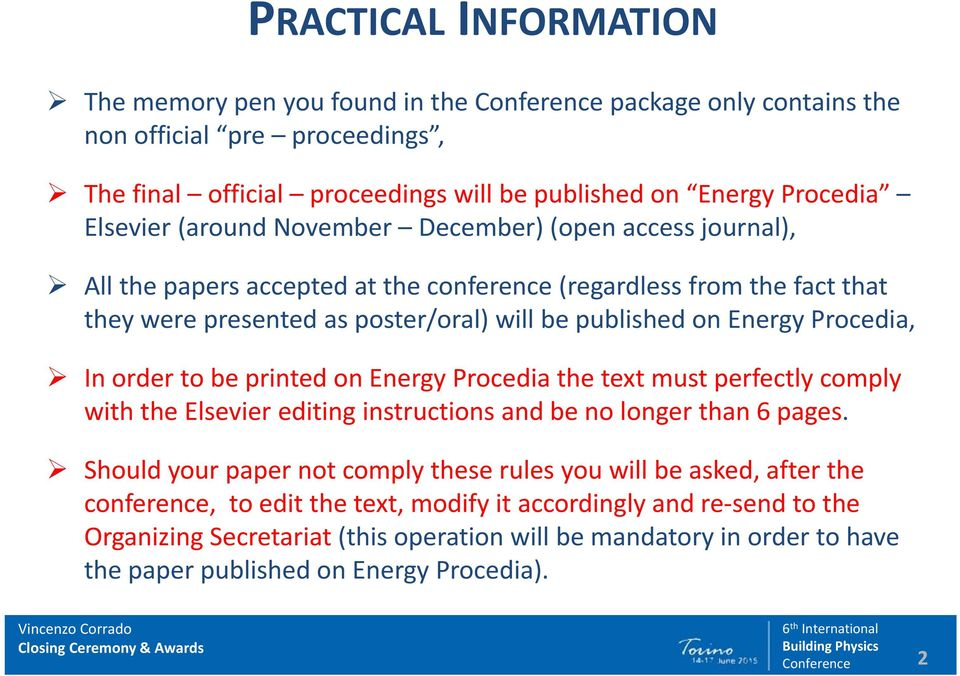 order to be printed on Energy Procedia the text must perfectly comply with the Elsevier editing instructions and be no longer than 6 pages.