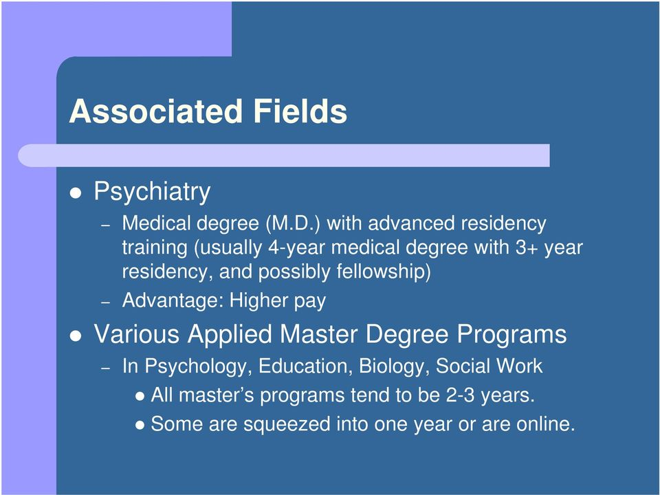 and possibly fellowship) Advantage: Higher pay Various Applied Master Degree Programs In