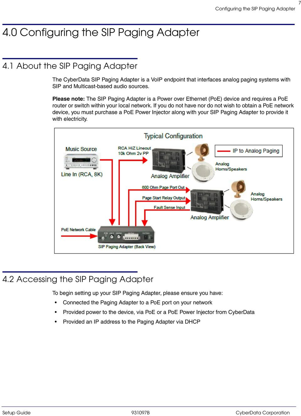 Please note: The SIP Paging Adapter is a Power over Ethernet (PoE) device and requires a PoE router or switch within your local network.