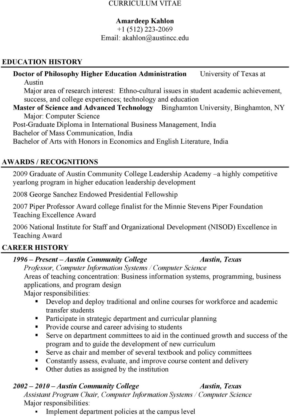 success, and college experiences; technology and education Master of Science and Advanced Technology Binghamton University, Binghamton, NY Major: Computer Science Post-Graduate Diploma in