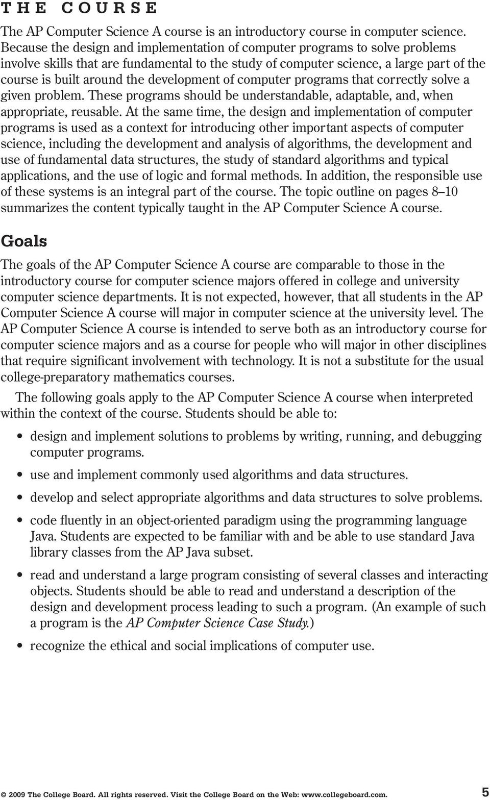 development of computer programs that correctly solve a given problem. These programs should be understandable, adaptable, and, when appropriate, reusable.