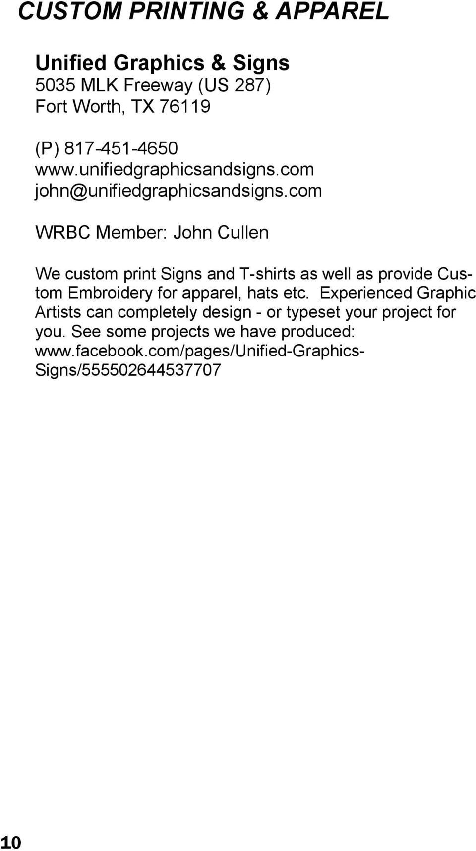 com WRBC Member: John Cullen We custom print Signs and T-shirts as well as provide Custom Embroidery for apparel, hats