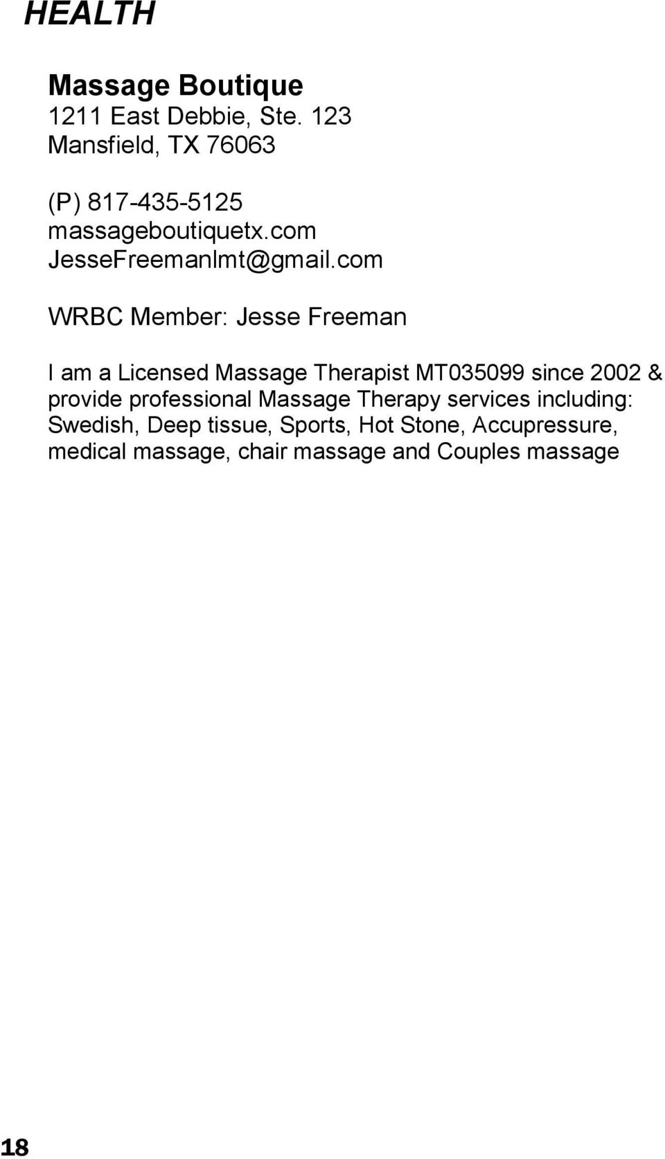 com WRBC Member: Jesse Freeman I am a Licensed Massage Therapist MT035099 since 2002 &