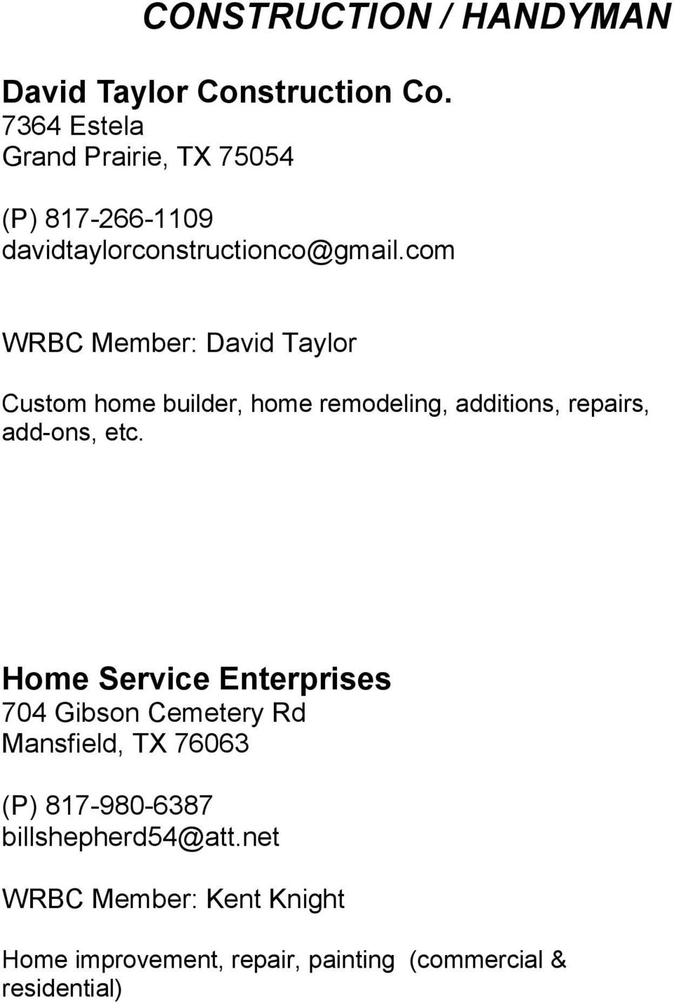 com WRBC Member: David Taylor Custom home builder, home remodeling, additions, repairs, add-ons, etc.