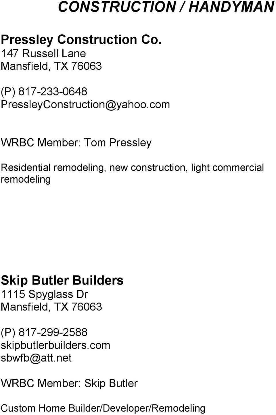 com WRBC Member: Tom Pressley Residential remodeling, new construction, light commercial