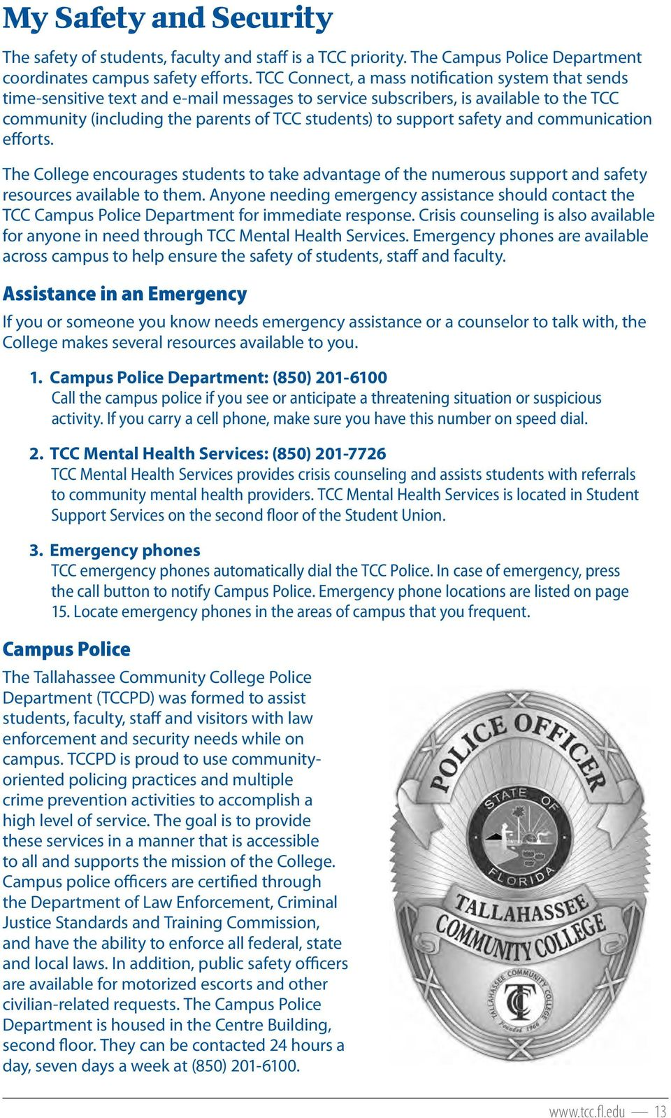 safety and communication efforts. The College encourages students to take advantage of the numerous support and safety resources available to them.
