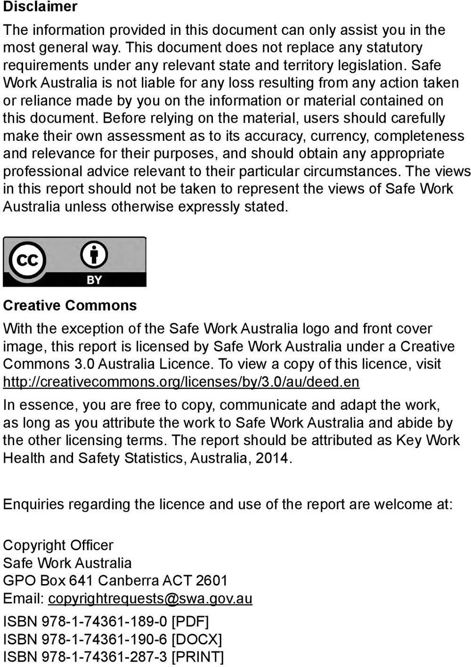 Safe Work Australia is not liable for any loss resulting from any action taken or reliance made by you on the information or material contained on this document.