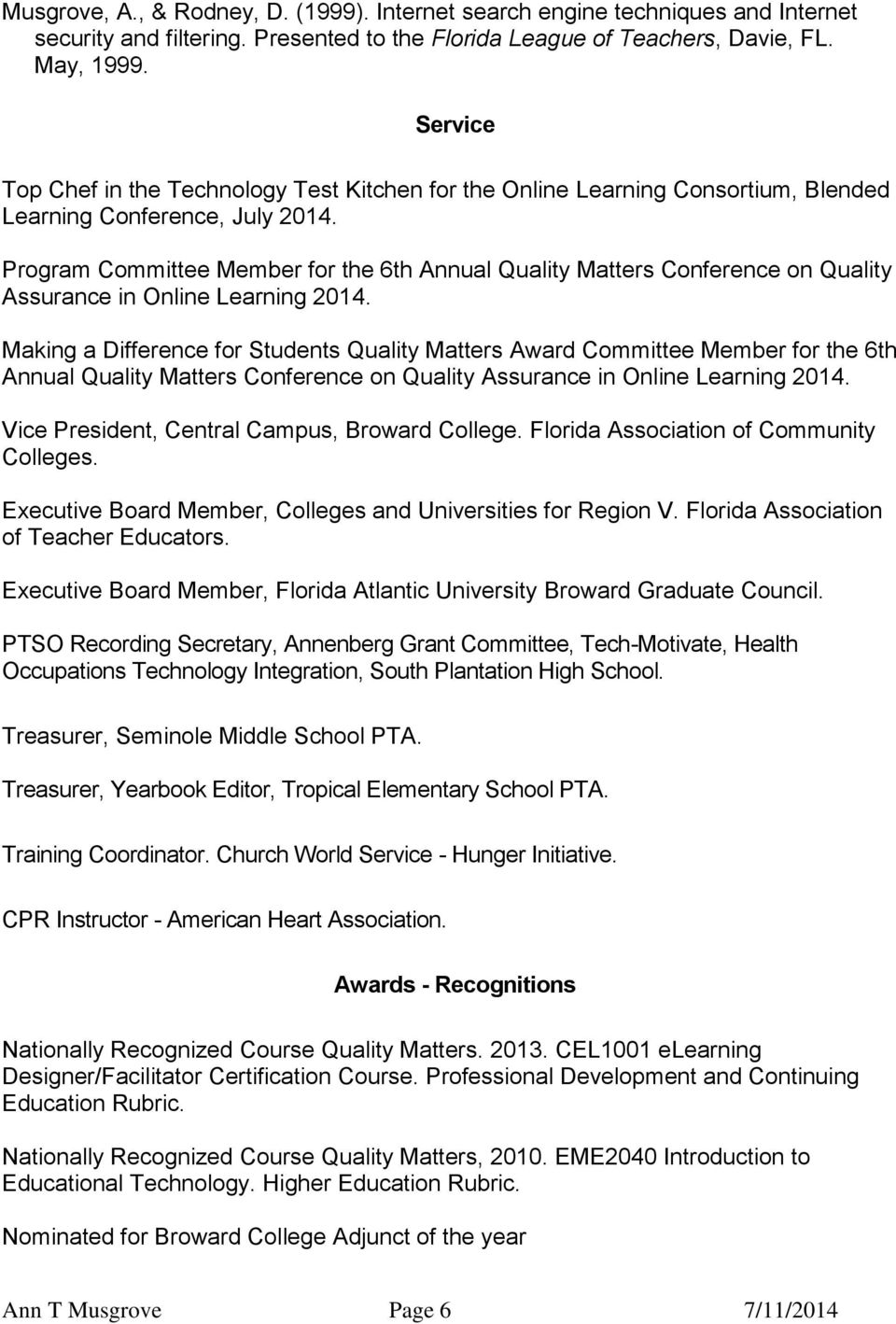 Program Committee Member for the 6th Annual Quality Matters Conference on Quality Assurance in Online Learning 2014.