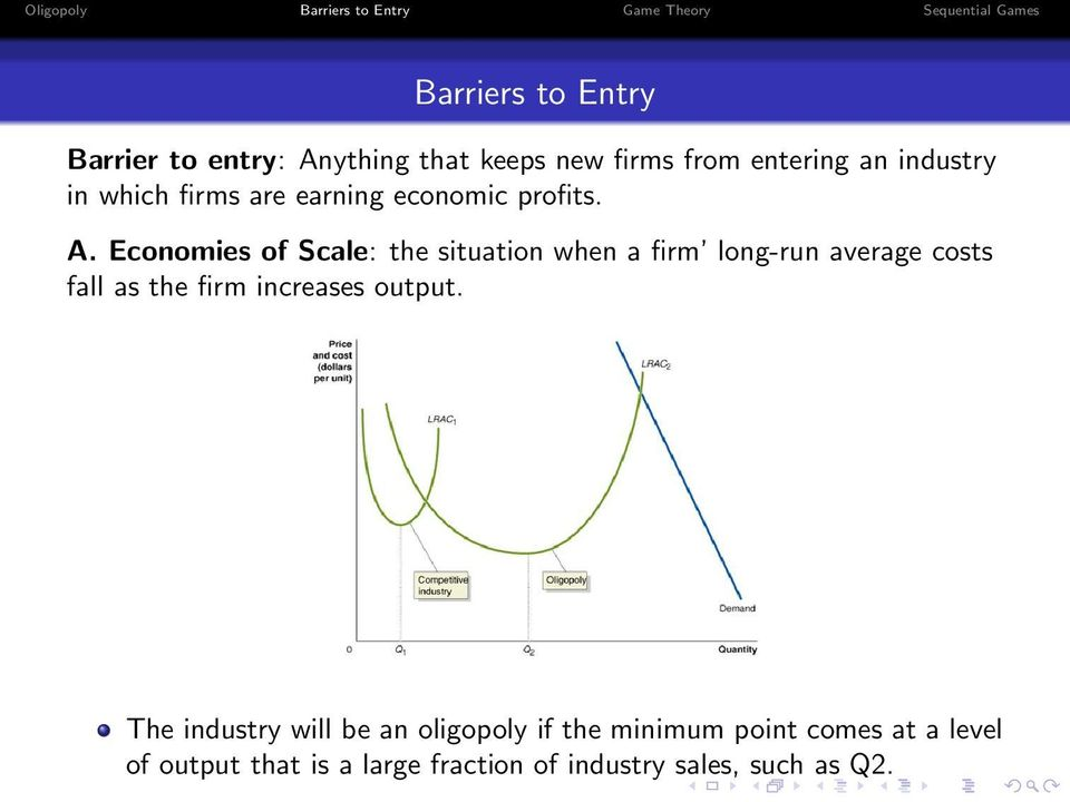 Economies of Scale: the situation when a firm long-run average costs fall as the firm increases