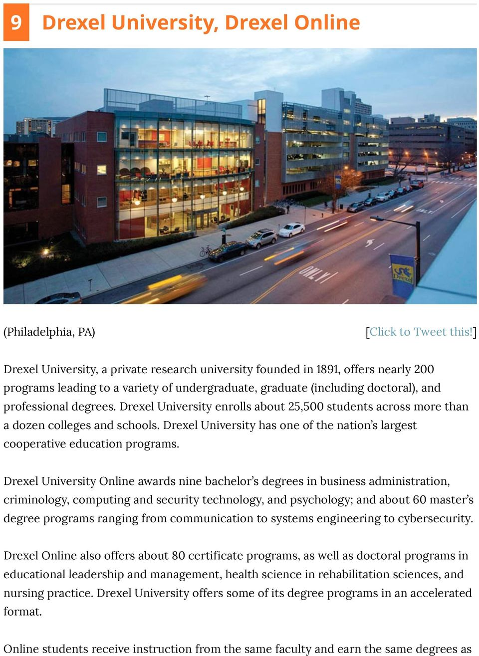 Drexel University enrolls about 25,500 students across more than a dozen colleges and schools. Drexel University has one of the nation s largest cooperative education programs.