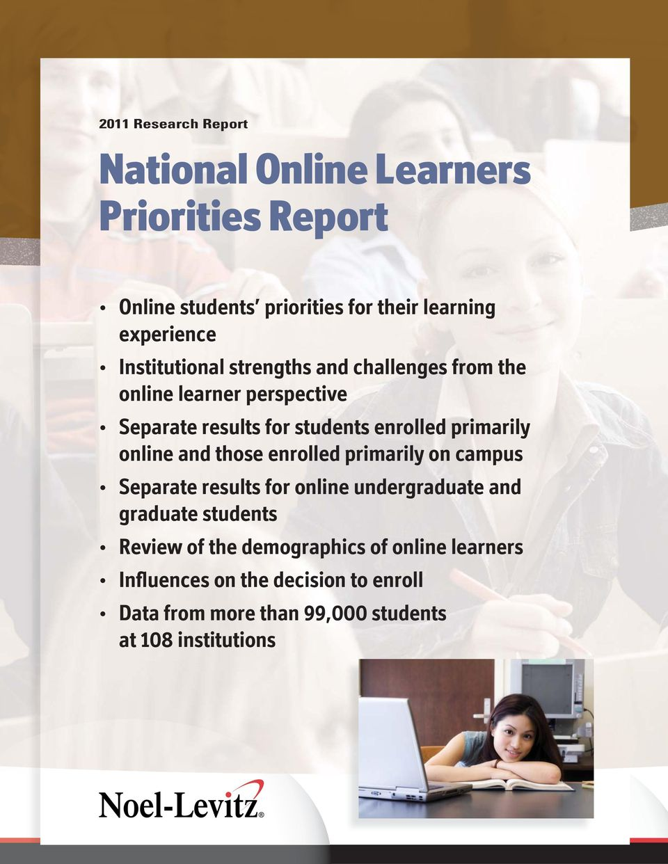 primarily online and those enrolled primarily on campus Separate results for online undergraduate and graduate students