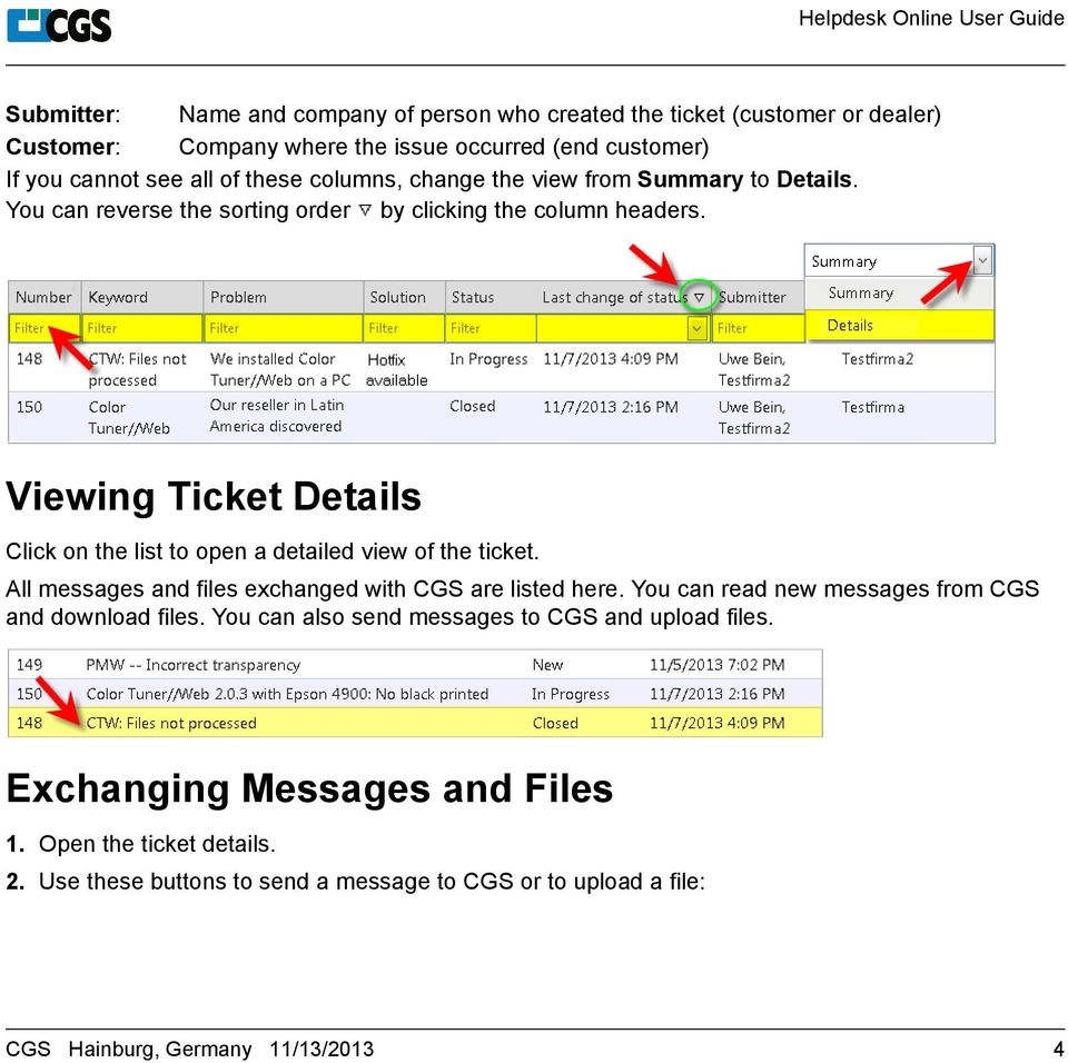 Viewing Ticket Details Click on the list to open a detailed view of the ticket. All messages and files exchanged with CGS are listed here.