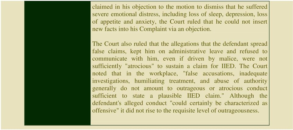 The Court also ruled that the allegations that the defendant spread false claims, kept him on administrative leave and refused to communicate with him, even if driven by malice, were not sufficiently