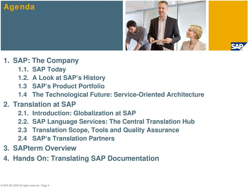 Introduction: Globalization at SAP 2.2. SAP Language Services: The Central Translation Hub 2.